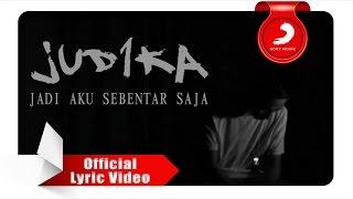 Judika   Jadi Aku Sebentar Saja [Official Lyric Video]