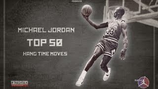 getlinkyoutube.com-MICHAEL JORDAN TOP 50 HANG TIME