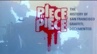 getlinkyoutube.com-Piece By Piece : San Francisco Graffiti Documentary