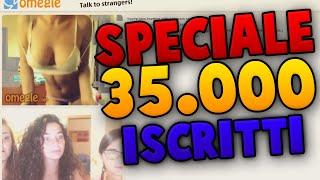 getlinkyoutube.com-OMEGLE - SPECIALE 35.000 ISCRITTI!