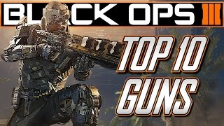 getlinkyoutube.com-Top 10 Best Guns in Black Ops 3! (Top 10 Black Ops 3 Guns)