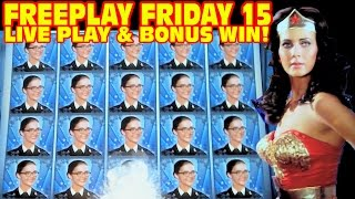 Wonder Woman Slot Machine LIVE PLAY & BONUS WIN Freeplay Friday Episode 15
