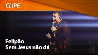 Sem Jesus não dá - Felipão