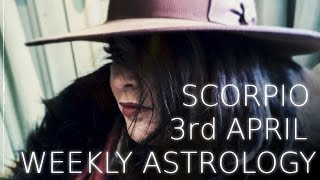 Scorpio Weekly AStrology Forecast April 3rd 2017