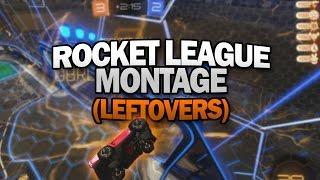 Rocket League Montage (Leftovers)