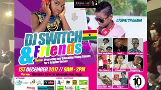 DJ SWITCH AND FRIENDS TO ROCK ACCRA WEST HILLS MALL PROMO