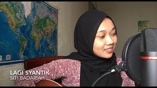 Lagi Syantik - Siti Badariah (cover)