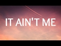 Kygo, Selena Gomez - It Aint Me Lyrics  Lyric Video