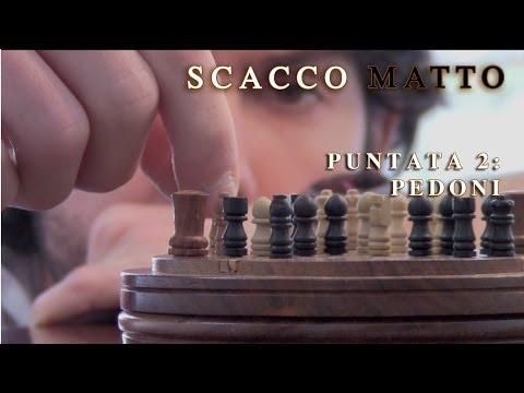 """Scacco Matto - Puntata 2: """"Pedoni"""""""
