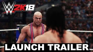 WWE 2K18 - Launch Trailer