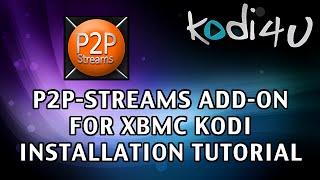 getlinkyoutube.com-Kodi4u - Kodi XBMC Media Center P2P-Streams Installation Tutorial