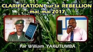 AUX USA: clarification sur la rebellion mayi mayi 2017 General WILLIAM YAKUTUMBA au telephone,