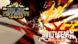 getlinkyoutube.com-Friday Night Fisticuffs - Guilty Gear Xrd Sign
