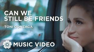 Toni Gonzaga - Can We Still Be Friends (Official Movie Theme Song) width=