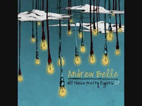 Andrew Belle - All Those Pretty Lights with Lyrics (in video)