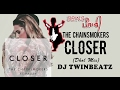 Closer - The Chainsmokers Dhol Mix ft Halsey | Bhangra Remix | DJ Twinbeatz | Desi Indian Dhol Mix