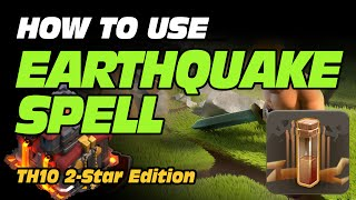 How to Get EASY TH10 2-Stars w/ Earthquake Spell
