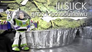 """getlinkyoutube.com-ILLSLICK - """"สู่ความเวิ้งว้างอันไกลโพ้น"""" +Lyrics"""