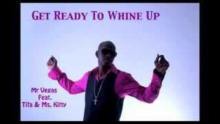 Mr Vegas - Get Ready To Whine Up