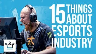 15 Things You Didn't Know About The eSports Industry