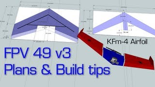 FPV49 v3 Plans & Some Build Tips