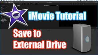 iMovie Tutorial 2016 - Saving Projects to External Drive