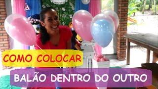 getlinkyoutube.com-COMO COLOCAR UM BALÃO DENTRO DO OUTRO -  ENCHER UM BALÃO DENTRO DO OUTRO