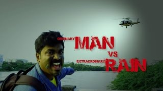 getlinkyoutube.com-Man Vs Rain - How to survive in chennai rains (A Parody)