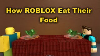 getlinkyoutube.com-How ROBLOX Eat Their Food