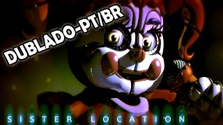 "FNAF SISTER LOCATION ""Join Us For A Bite"" - Dublado PT/BR - (BranimeStudios)"