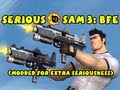 Serious Sam 3: BFE - Modded For Extra Seriousness - Part 2