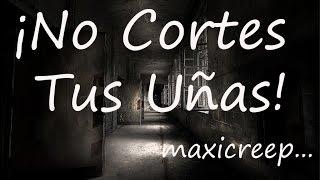 Creepypastas |¡ No Cortes Tus Uñas De Noche !