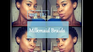 getlinkyoutube.com-Milkmaid Braids| Natural Hair| Protective Style