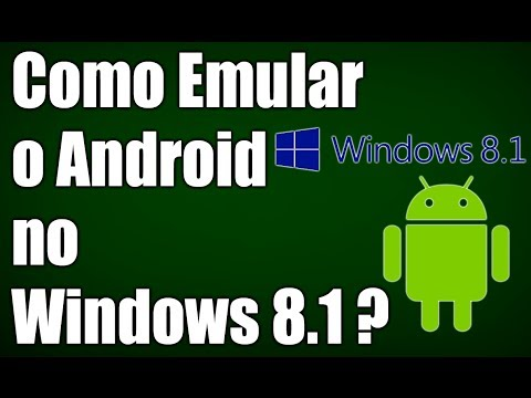 Como emular o Android no Windows 8.1 ?