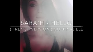 getlinkyoutube.com-SARA'H - HELLO ( FRENCH VERSION ) COVER ADELE