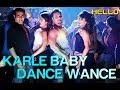 Karle Baby Dance- Full HD Song Video