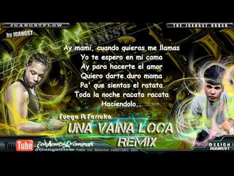 Fuego feat Farruko - Una Vaina Loca Remix con Letra HD Oficial Nuevo / Musica Urbana 2011