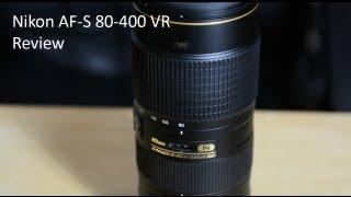getlinkyoutube.com-Nikon AF-S 80-400 VR Review