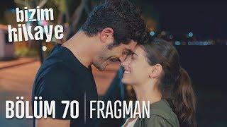 Bizim Hikâye 70. Bölüm Fragmanı 16 Mayıs Perşembe FOX TV