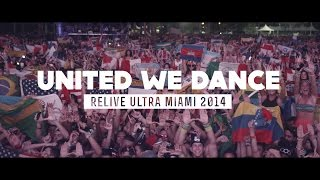 getlinkyoutube.com-UNITED WE DANCE (Relive Ultra Miami 2014 - Official 4K Aftermovie)