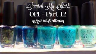 getlinkyoutube.com-Swatch My Stash - OPI Part 12 | My Nail Polish Collection