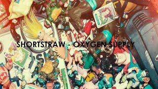 Shortstraw - Oxygen Supply