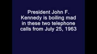 JFK IS FIT TO BE TIED (2 PHONE CALLS ON JULY 25, 1963)