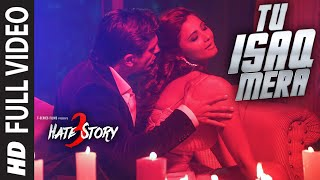 getlinkyoutube.com-Tu Isaq Mera FULL VIDEO Song | Hate Story 2015 | Daisy Shah, Karan Singh Grover | Neha Kakkar