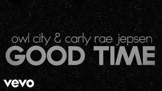 getlinkyoutube.com-Owl City, Carly Rae Jepsen - Good Time (Lyric Video)