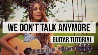 getlinkyoutube.com-We Don't Talk Anymore - Charlie Puth ft. Selena Gomez // Guitar Tutorial - Chords & Fingerpicking