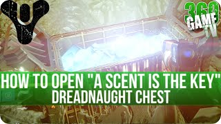 "getlinkyoutube.com-Destiny How to open the Dreadnaught Chest ""A Scent is the Key"" - The Taken King"