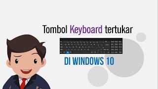Cara mengatasi tombol Keyboard yang ketukar di Windows 10