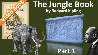 Part 1 - The Jungle Book Audiobook by Rudyard Kipling (Chs 1-3)