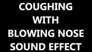 getlinkyoutube.com-COUGHING WITH BLOWING NOSE SOUND EFFECT